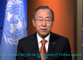 Secretary-General's message on the occasion of the International Day for the Elimination of Violence against Women on 25 November 2013.